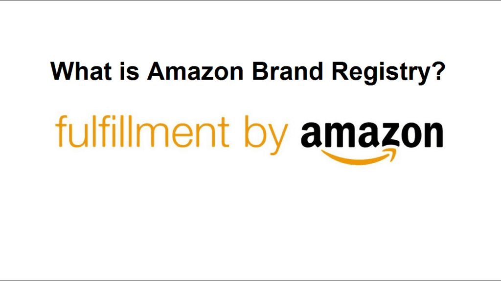 What is Amazon Brand Registry?