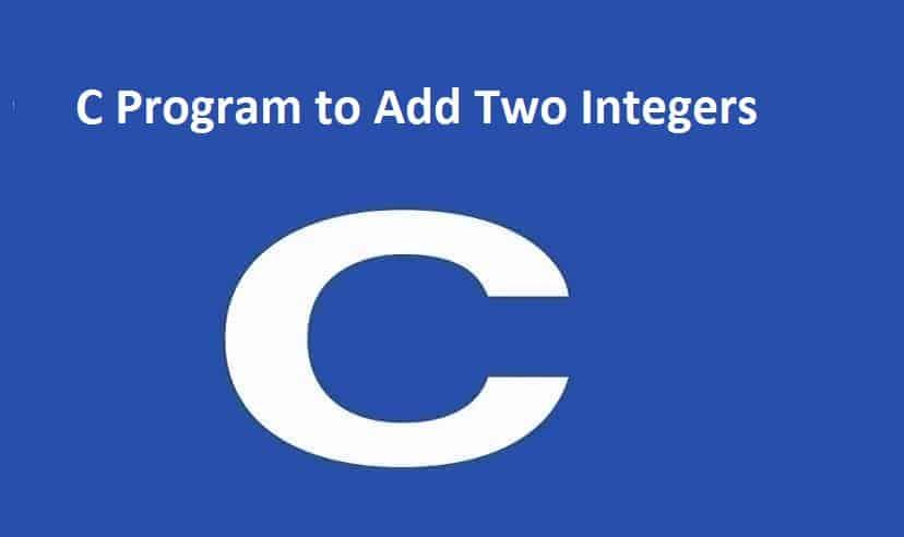 C Program to Add Two Integers