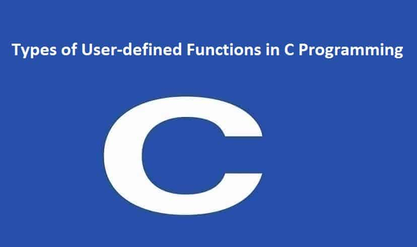 Types of User-defined Functions in C Programming