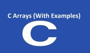C Arrays (With Examples)
