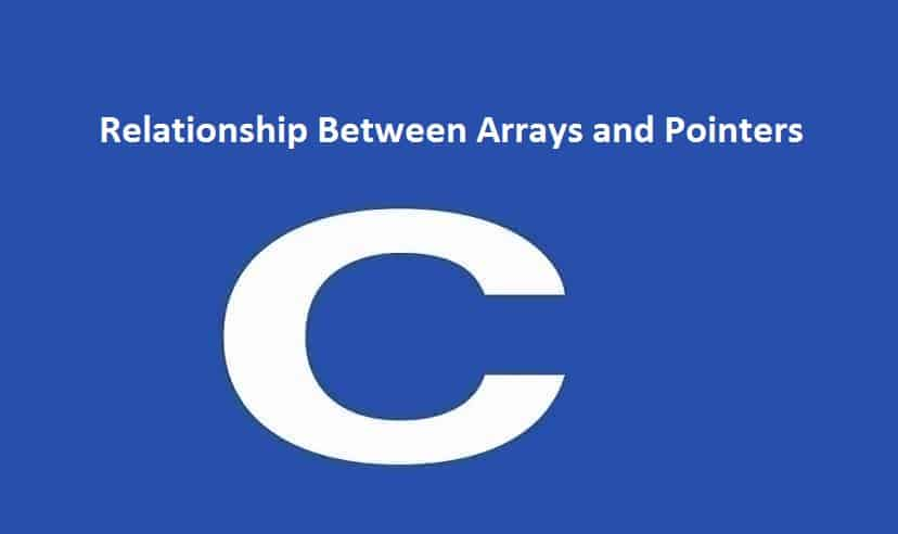 Relationship Between Arrays and Pointers