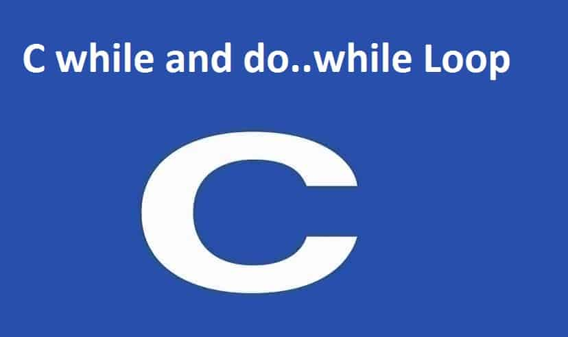 C while and do..while Loop