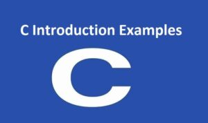 C Introduction Examples