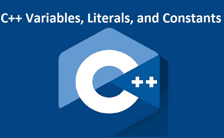 C++ Variables, Literals, and Constants