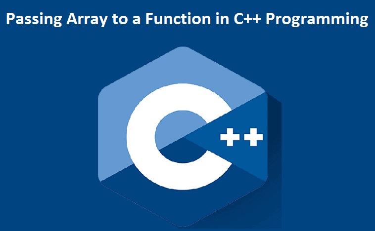 Passing Array to a Function in C++ Programming