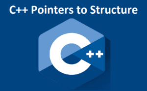 C++ Pointers to Structure