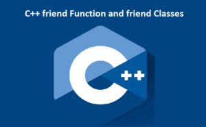 C++ friend Function and friend Classes