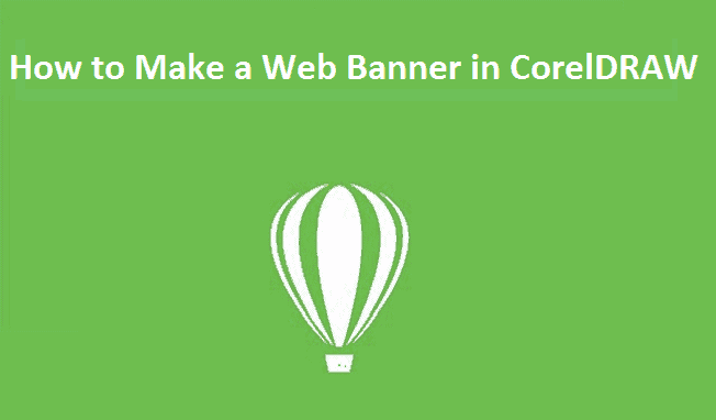 How to Make a Web Banner in CorelDRAW