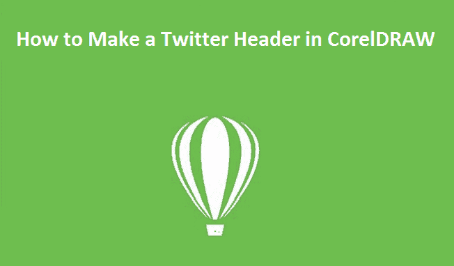 How to Make a Twitter Header in CorelDRAW