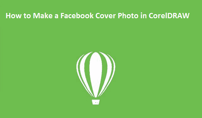 How to Make a Facebook Cover Photo in CorelDRAW