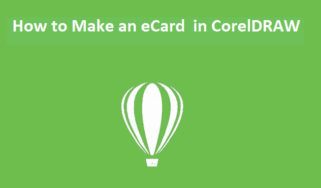 How to Make an eCard in CorelDRAW