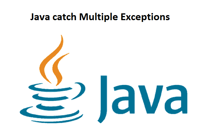 Java catch Multiple Exceptions