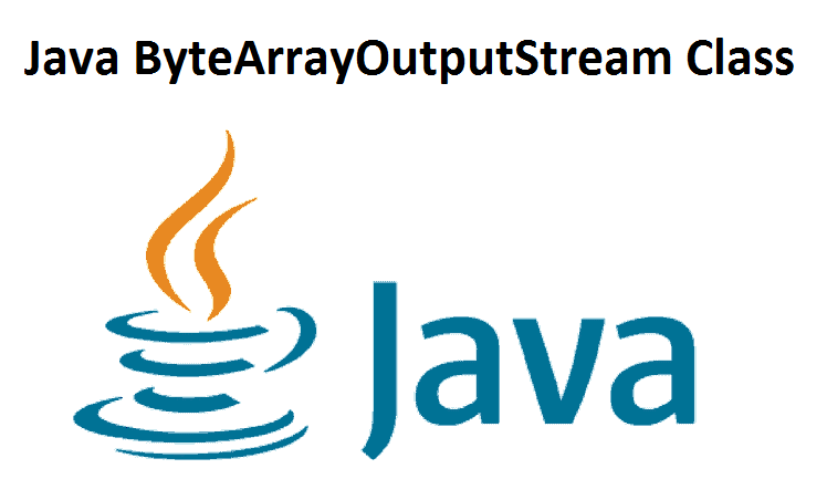 Java ByteArrayOutputStream Class
