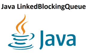Java LinkedBlockingQueue