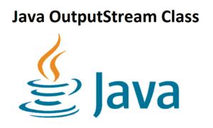 Java OutputStream Class