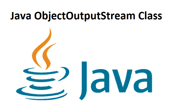 Java ObjectOutputStream Class