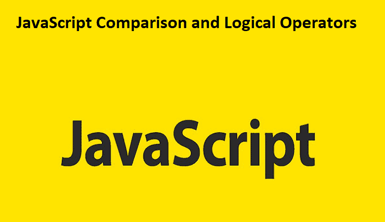 JavaScript Comparison and Logical Operators