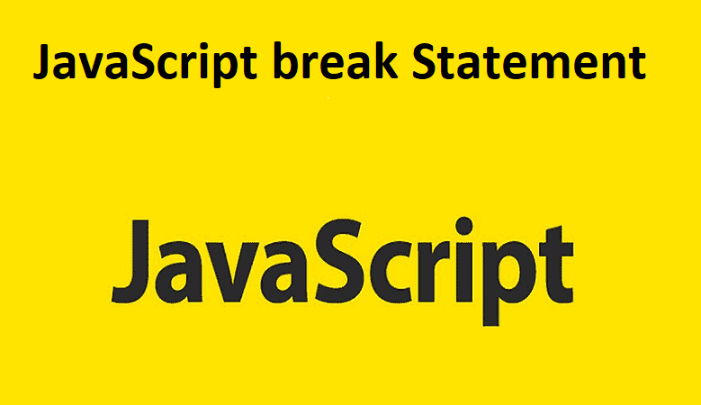 JavaScript break Statement