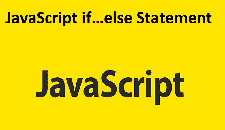 JavaScript if…else Statement