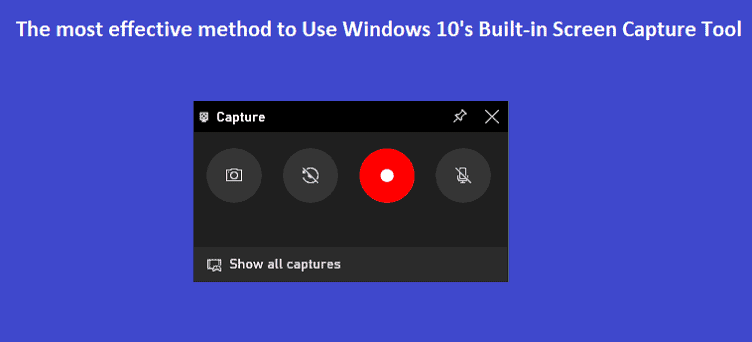How to Use Windows 10's Built-in Screen Capture Tool