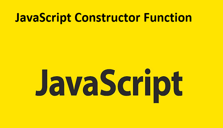 JavaScript Constructor Function