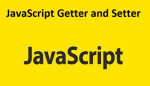 JavaScript Getter and Setter