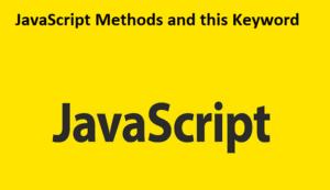 JavaScript Methods and this Keyword