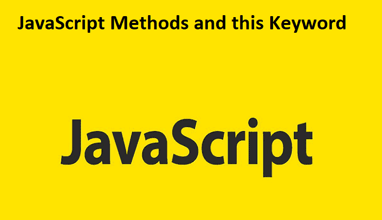 JavaScript Methods and this Keyword