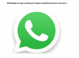 WhatsApp to stop working on these smartphones from January 1