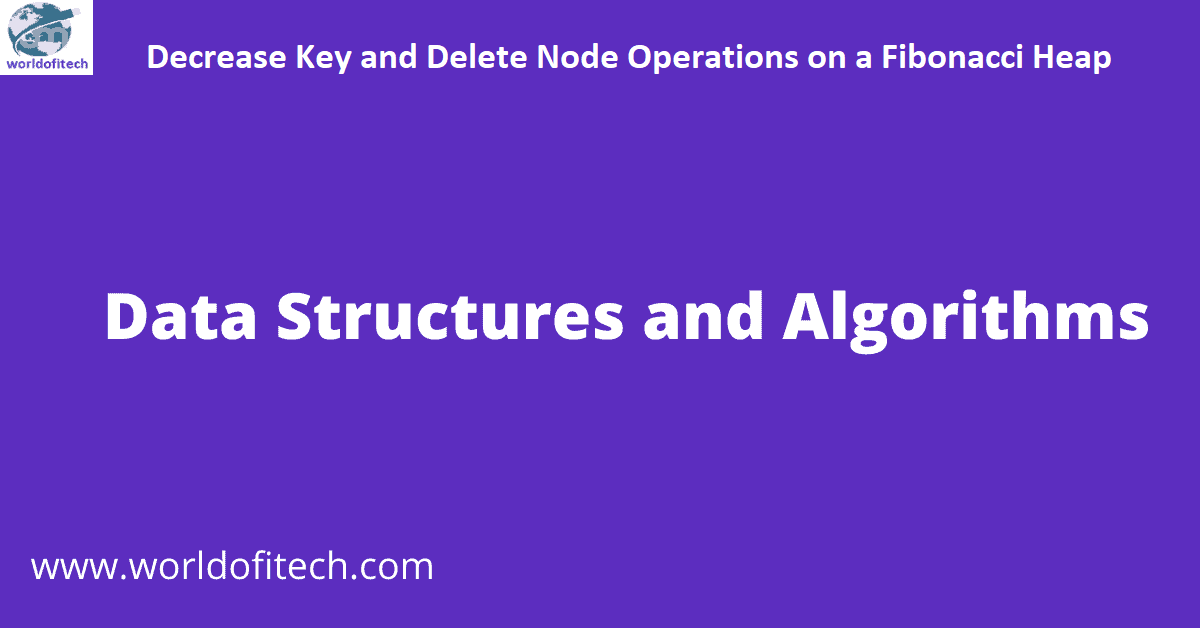 Decrease Key and Delete Node Operations on a Fibonacci Heap